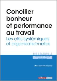 Marie-Pierre Demon-Feuvrier - Concilier bonheur et performance au travail - Les clés systémiques et organisationnelles.