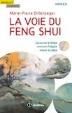 Marie-Pierre Dillenseger - La voie du Feng Shui - Chevaucher le temps, apprivoiser l'espace, prendre sa place.