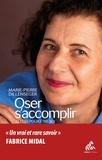 Marie-Pierre Dillenseger - Oser s'accomplir - 12 clés pour être soi.