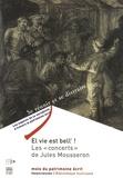 """Marie-Pierre Dion - El vie est bell' ! - Les """"concerts"""" de Jules Mousseron."""