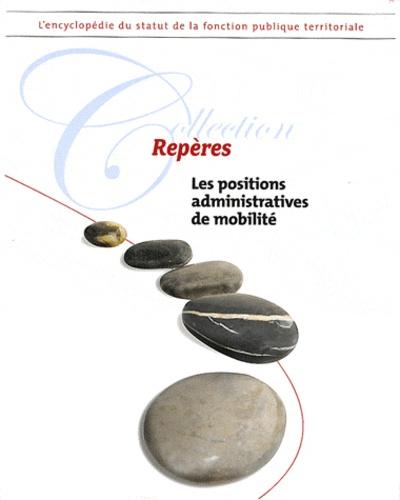 Marie-Pierre Droz - Les positions administratives de mobilité.