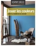 Marie-Pierre Dubois Petroff - Jouer les couleurs - L'art et la manière de les associer.
