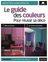 Marie-Pierre Dubois Petroff - Le guide des couleurs - Pour réussir sa déco.