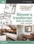 Marie-Pierre Dubois Petroff - Rénover et transformer dans sa maison.