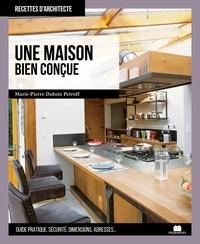 Marie-Pierre Dubois Petroff - Une maison bien conçue.