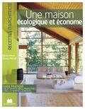 Marie-Pierre Dubois Petroff - Une maison écologique et économe.