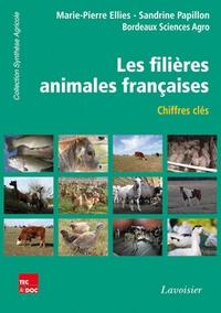 Marie-Pierre Ellies et Sandrine Papillon - Les filières animales françaises - Chiffres-clés.