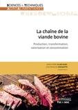 Marie-pierre Ellies-oury et Jean-françois Hocquette - La chaîne de la viande bovine - Production, transformation, valorisation et consommation.