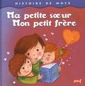 Marie-Pierre Emorine - Ma petite soeur et mon petit frère.