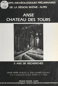 Marie-Pierre Feuillet et Jean-Olivier Guilhot - Anse, château des Tours - 5 ans de recherches : origine et évolution d'un point fort de la seigneurie de l'église de Lyon.