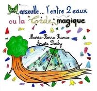 Marie-Pierre Franco - Marsouille... l'entre 2 eaux ou la Corde magique.