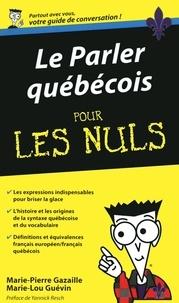 Marie-Pierre Gazaille et Marie-Lou Guévin - Le parler québécois pour les Nuls.