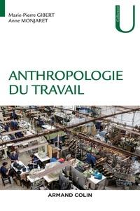 Marie-Pierre Gibert et Anne Monjaret - Anthropologie du travail.