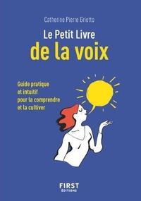 Marie Pierre Griotto - Petit guide de la voix - Guide pratique et intuitif pour la comprendre et la cultiver.