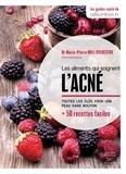 Marie-Pierre Hill-Sylvestre - Les aliments qui soignent l'acné - Toutes les clés pour une peau sans boutons + 50 recettes faciles.