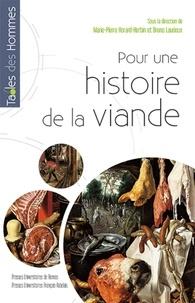 Marie-Pierre Horard et Bruno Laurioux - Pour une histoire de la viande.