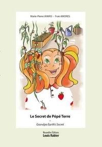 Marie-Pierre Ianiro et Fran Amores - Le secret de Pépé Terre.