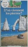Marie-Pierre Klut et Luc Favreau - D'où viennent les pierres ?.