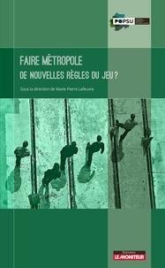 Histoiresdenlire.be Faire métropole - De nouvelles règles du jeu ? Image