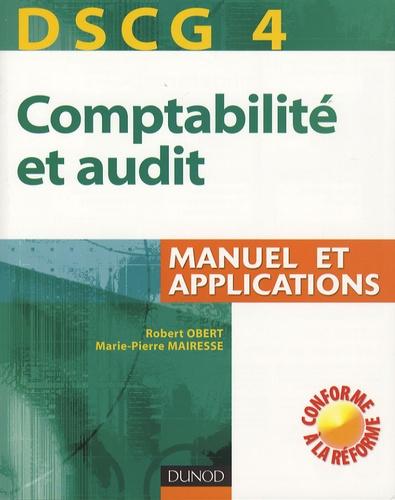 Marie-Pierre Mairesse et Robert Obert - Comptabilité et audit DSCG 4 - Manuel et applications.