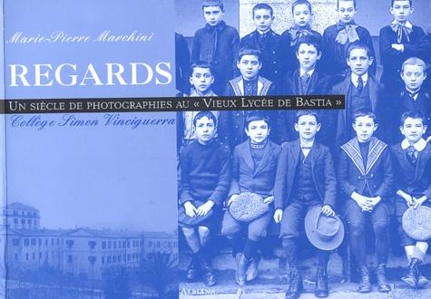 """Marie-Pierre Marchini - Regards - Un siècle de photographies au """"Vieux Lycée de Bastia"""", Collège Simon Vinciguerra."""