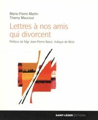 Lettres à nos amis qui divorcent- Cher Maxime... Chère Axelle... - Marie-Pierre Martin |