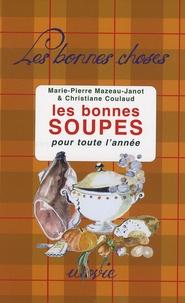 Marie-Pierre Mazeau-Janot et Christiane Coulaud - Les bonnes soupes - Pour toute l'année.