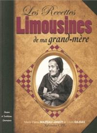 Marie-Pierre Mazeau-Janot et Louis Gildas - Les Recettes limousines de ma grand-mère.