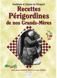 Marie-Pierre Mazeau-Janot et Louis Gildas - Recettes Périgordines de nos Grands-Mères.