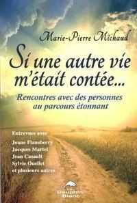 Marie-Pierre Michaud - Si une autre vie m'était contée....