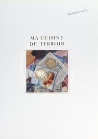 Marie-Pierre Moine et Anne-Marie Thuot - Ma cuisine du terroir.