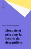 Marie-Pierre Mol-Vedrenne - Monnaie et prix dans la théorie du déséquilibre.