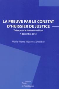 Marie-Pierre Mourre-Schreiber - La preuve par le constat d'huissier de justice.