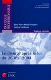 Marie-Pierre Murat-Sempietro et Violaine Trambouze - Le divorce après la loi du 26 mai 2004.