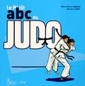 Marie-Pierre Oddoux et Bernard Jadot - Le p'tit abc du judo.
