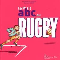 Marie-Pierre Oddoux et Bernard Jadot - Le P'tit abc du rugby.