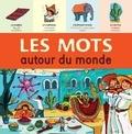 Marie-Pierre Oddoux - Les mots autour du monde.