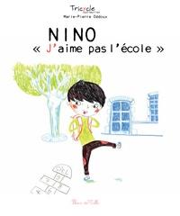 """Marie-Pierre Oddoux - Nino """"J'aime pas l'école""""."""