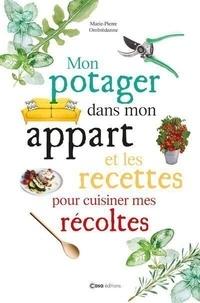 Marie-Pierre Ombredanne - Mon potager dans mon appart et les recettes pour cuisiner mes récoltes.