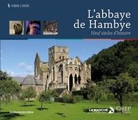 Marie-Pierre Osmont - L'abbaye de Hambye - Neuf siècles d'histoire.