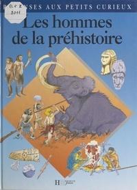 Marie-Pierre Perdrizet et Patrick Deubelbeiss - Les hommes de la Préhistoire.