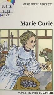 Marie-Pierre Perdrizet et Véronique Ageorges - Marie Curie.