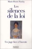 Marie-Pierre Porchy - Les silences de la loi - Un juge face à l'inceste.