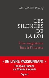 Marie-Pierre Porchy - Les silences de la loi - Une magistrate face à l'inceste.