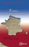 Marie-Pierre Pruvot - France, ce serait aussi un beau nom - Essai sur la langue française.