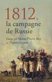 Marie-Pierre Rey et Thierry Lentz - 1812, la campagne de Russie - Histoire et postérités.