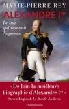 Marie-Pierre Rey - Alexandre Ier.