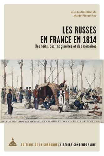 Les Russes en France en 1814. Des faits, des imaginaires et des mémoires