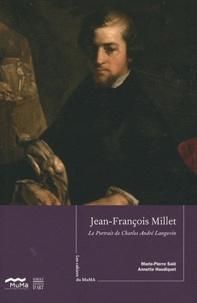 Marie-Pierre Salé et Annette Haudiquet - Jean-François Millet - Le Portrait de Charles André Langevin.