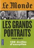Marie-Pierre Subtil et Didier Rioux - Le Monde - Les grands portraits (1944-2011).